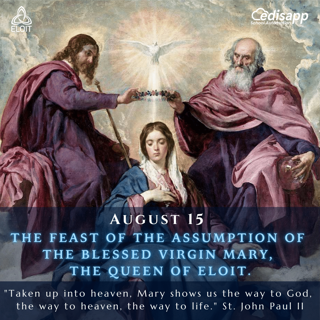 Eloit celebrates the feast of the Assumption of the Blessed Virgin Mary, the Queen of Eloit.